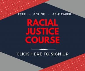 Graphic image for Racial Justice Course- Click here to sign up.